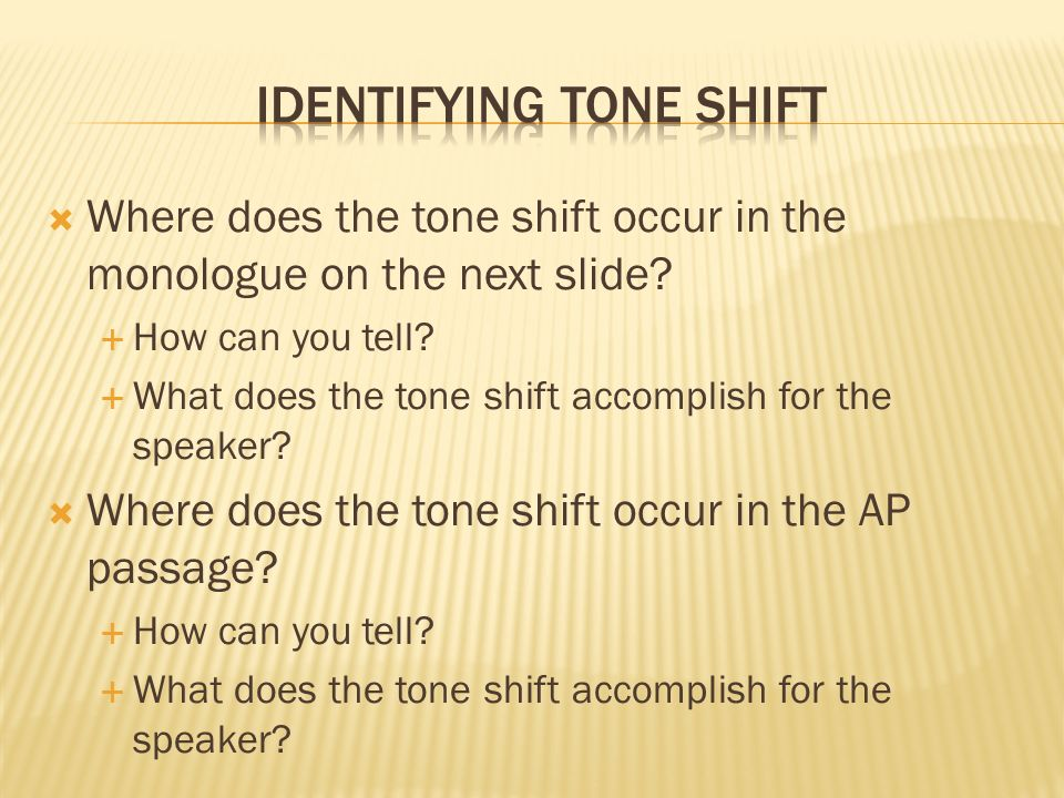 Where does the tone shift occur in the monologue on the next slide.