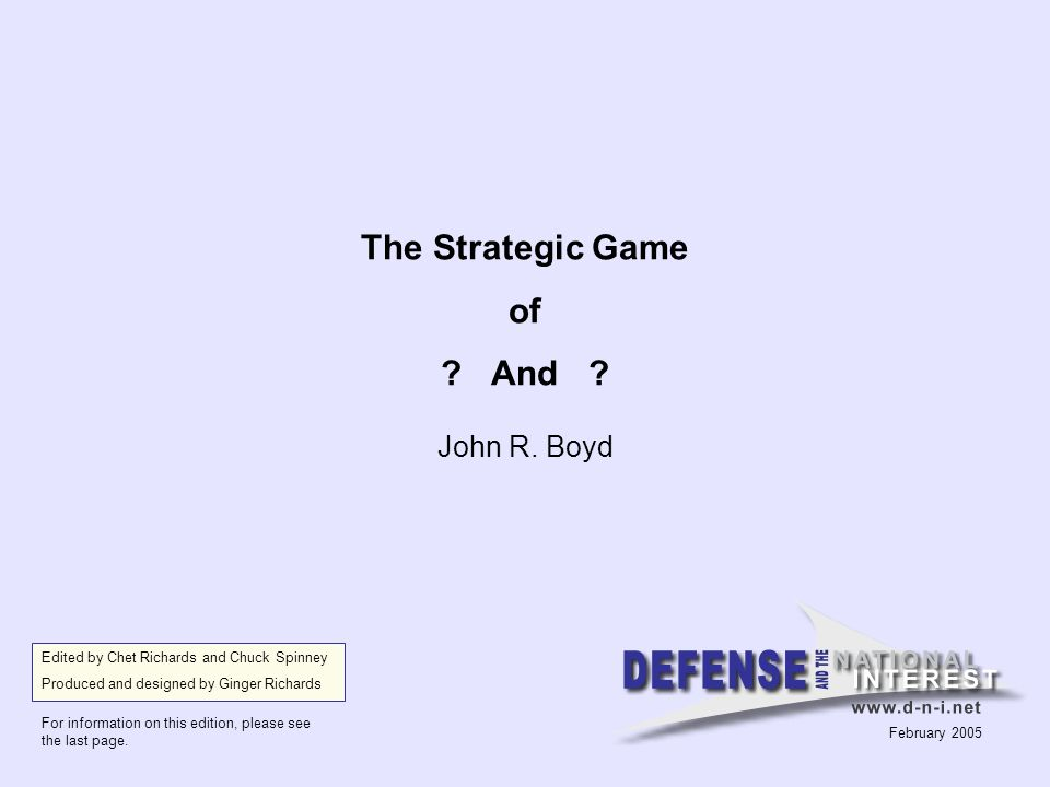 The Strategic Game of . And . John R.
