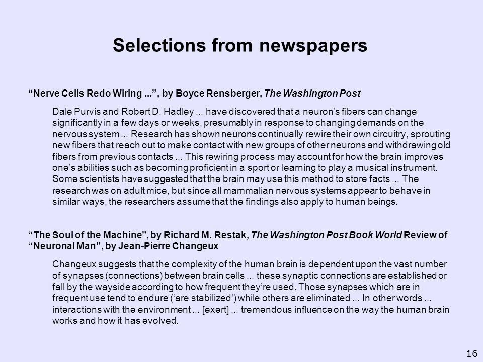 Selections from newspapers Nerve Cells Redo Wiring..., by Boyce Rensberger, The Washington Post Dale Purvis and Robert D.