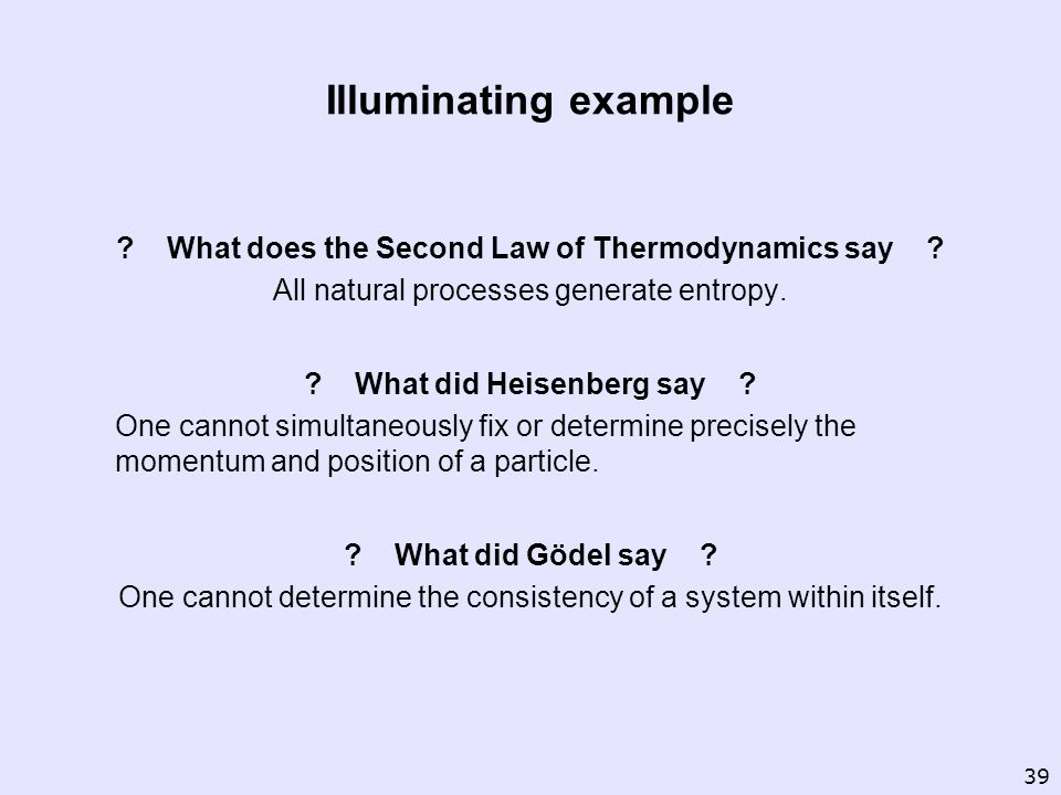 Illuminating example . What does the Second Law of Thermodynamics say .