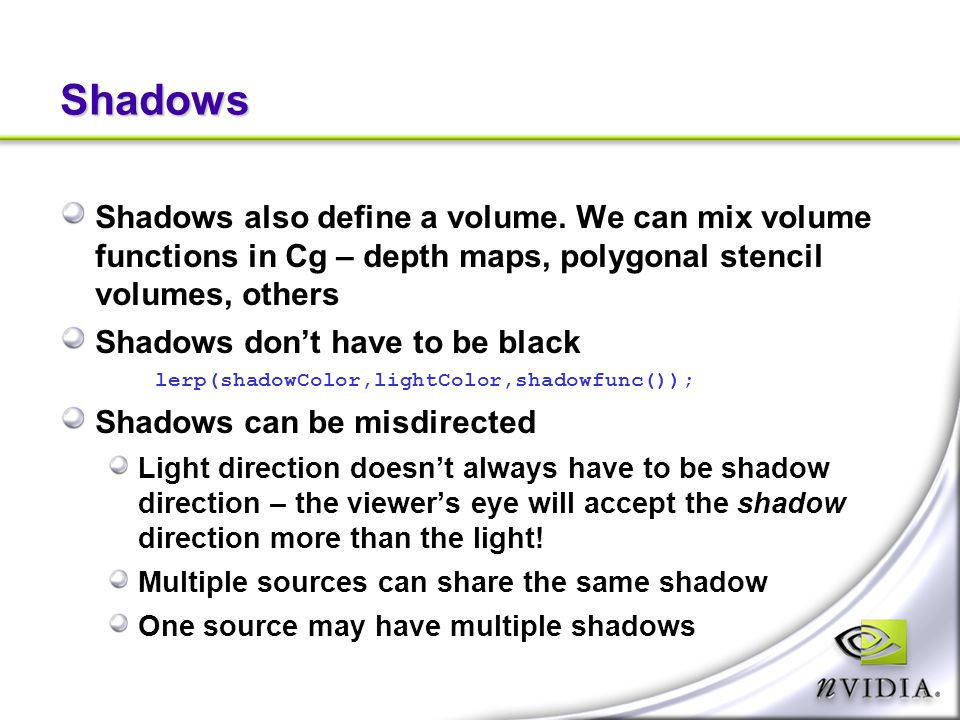 Shadows Shadows also define a volume.