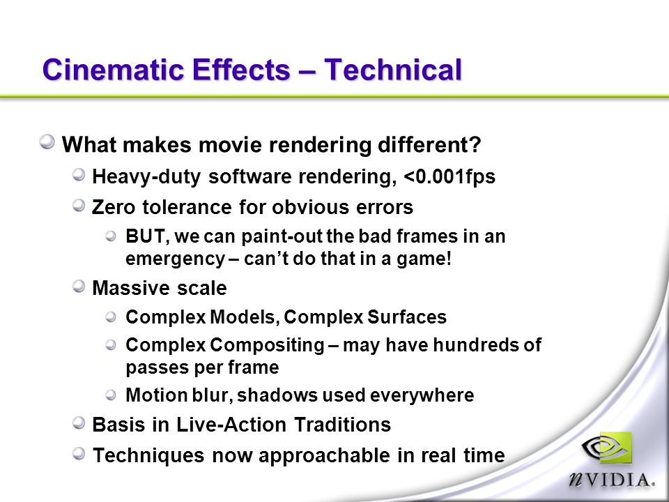 Cinematic Effects – Technical What makes movie rendering different.