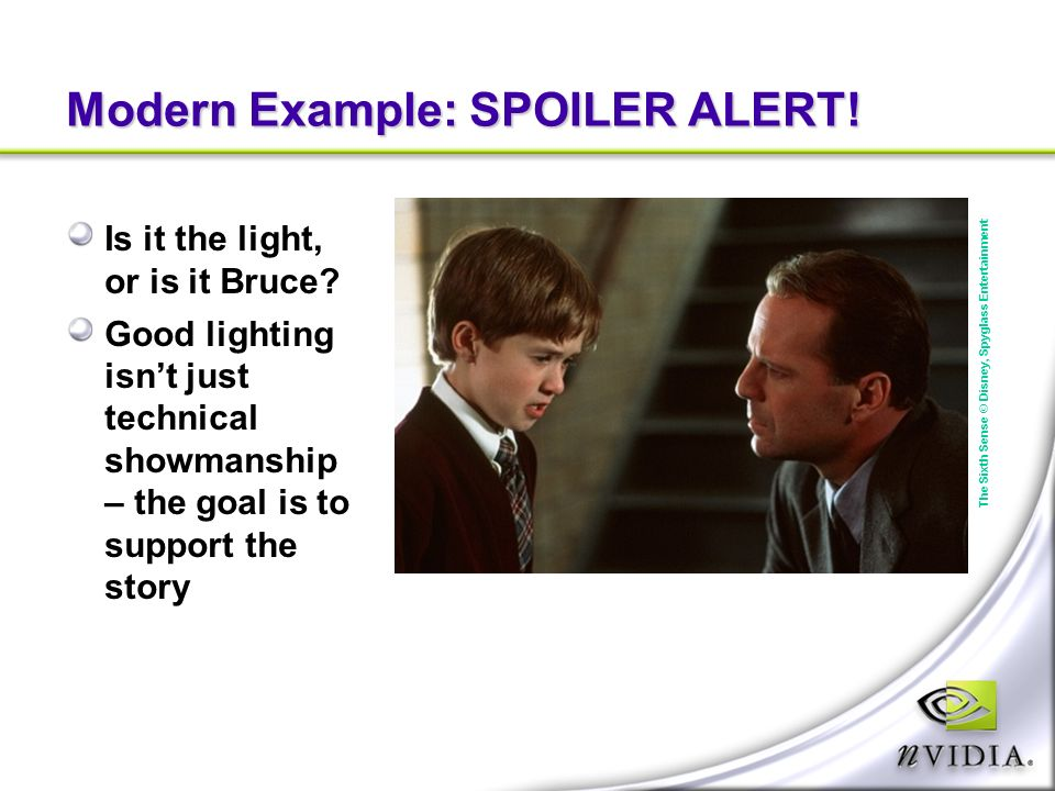 Modern Example: SPOILER ALERT. Is it the light, or is it Bruce.