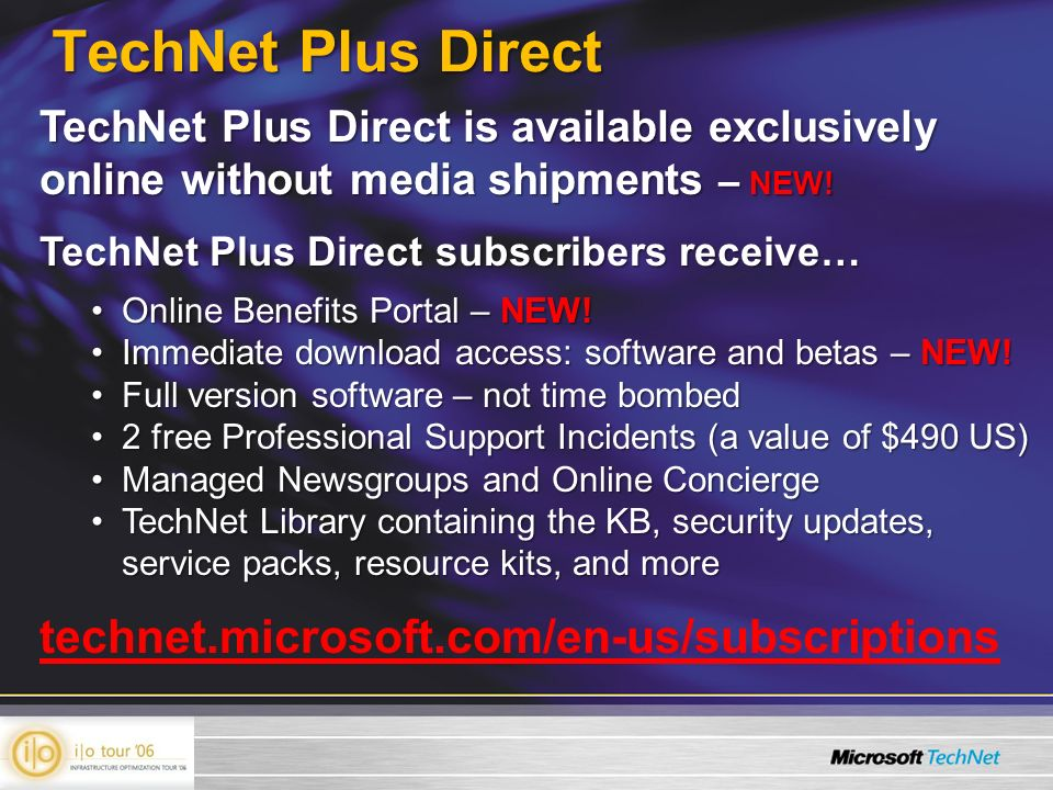 technet.microsoft.com/en-us/subscriptions TechNet Plus Direct TechNet Plus Direct is available exclusively online without media shipments – NEW.