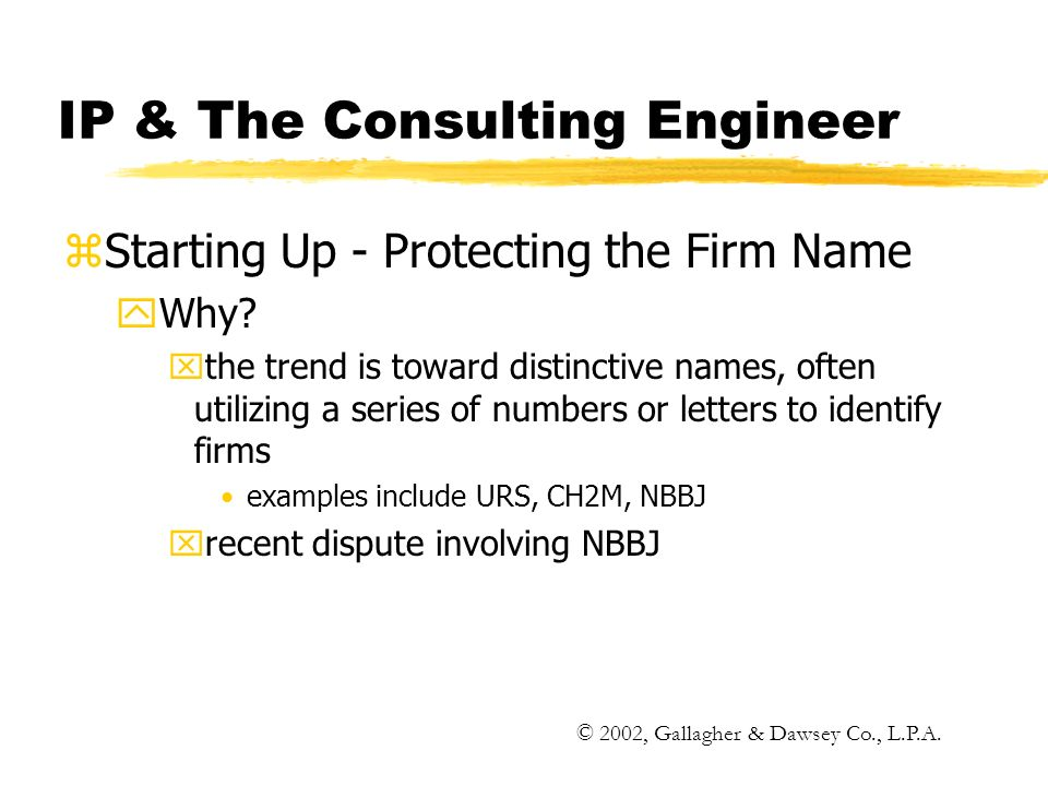IP & The Consulting Engineer zStarting Up - Protecting the Firm Name yWhy.