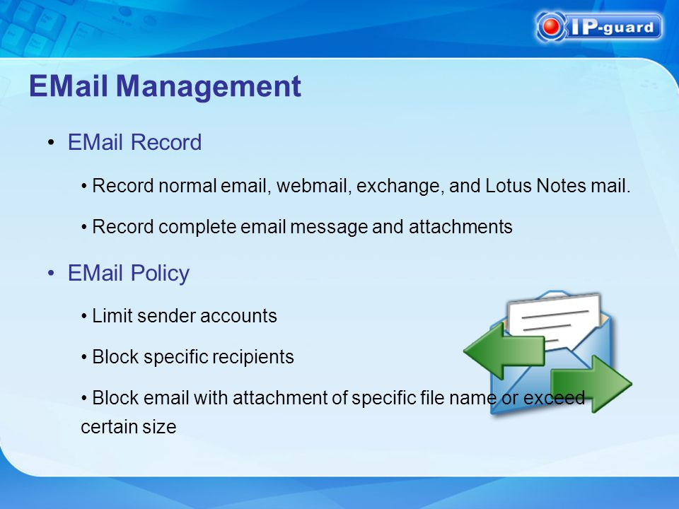 Management  Record Record normal  , webmail, exchange, and Lotus Notes mail.