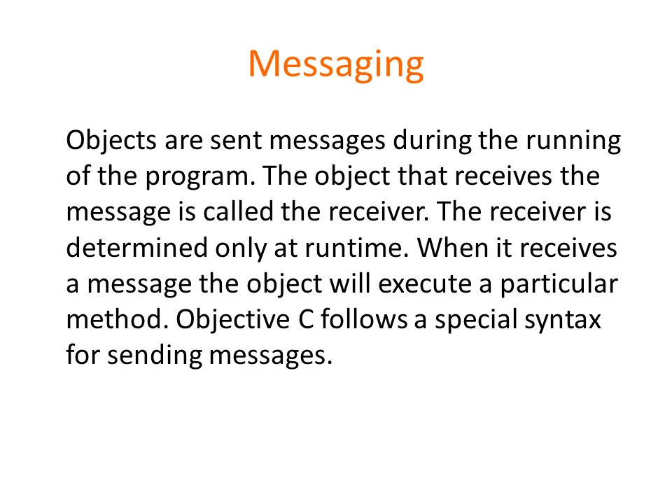 Messaging Objects are sent messages during the running of the program.