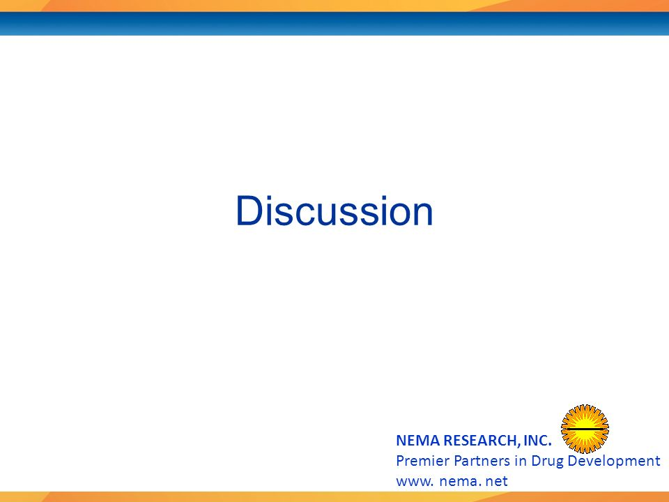 Premier Partners in Drug Development www. nema. net Discussion