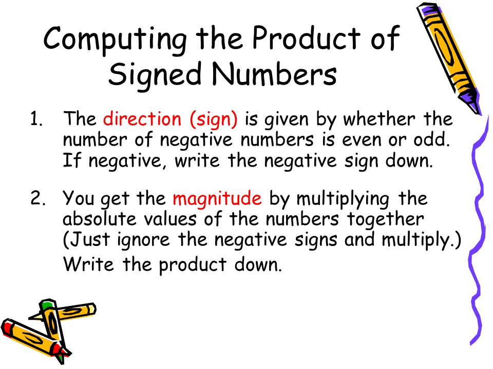1.The direction (sign) is given by whether the number of negative numbers is even or odd.