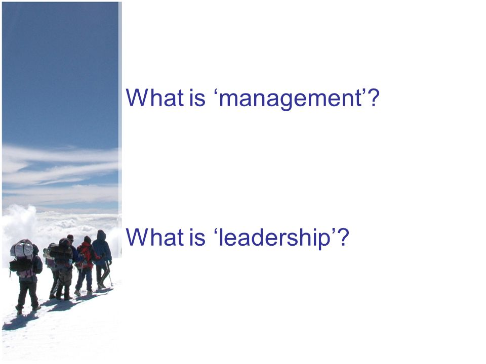 What is management What is leadership