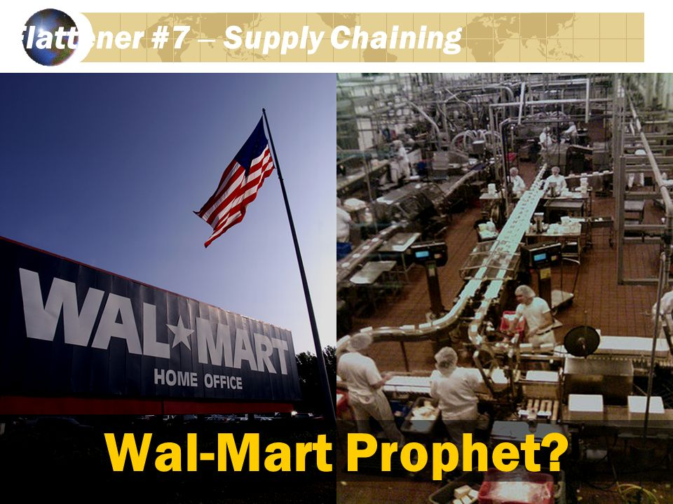 Flattener #7 – Supply Chaining Wal-Mart Prophet