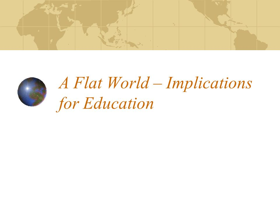 A Flat World – Implications for Education