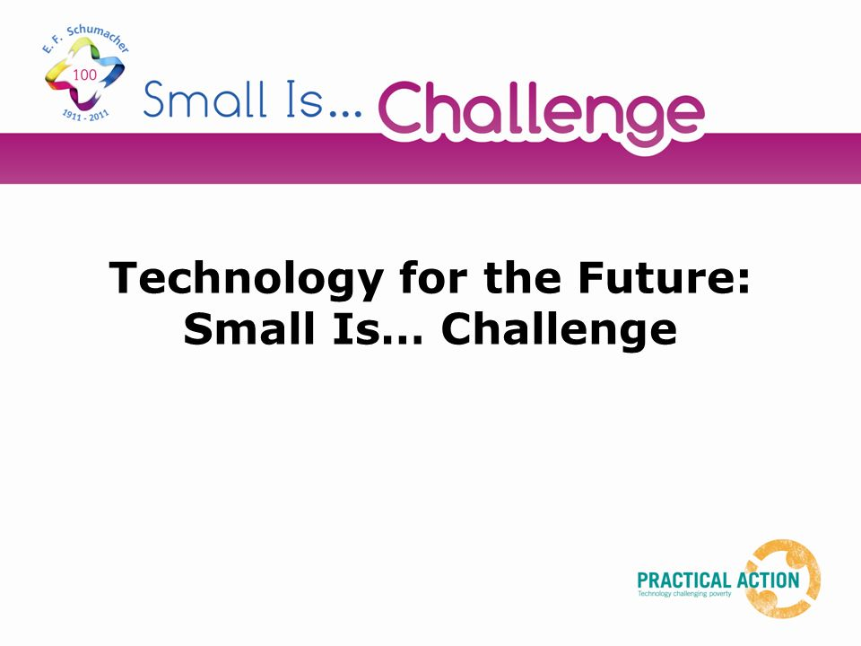 Technology for the Future: Small Is… Challenge