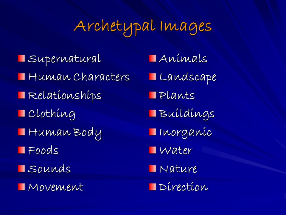 Archetypal Images Supernatural Human Characters RelationshipsClothing Human Body FoodsSoundsMovementAnimalsLandscapePlantsBuildingsInorganicWaterNatureDirection