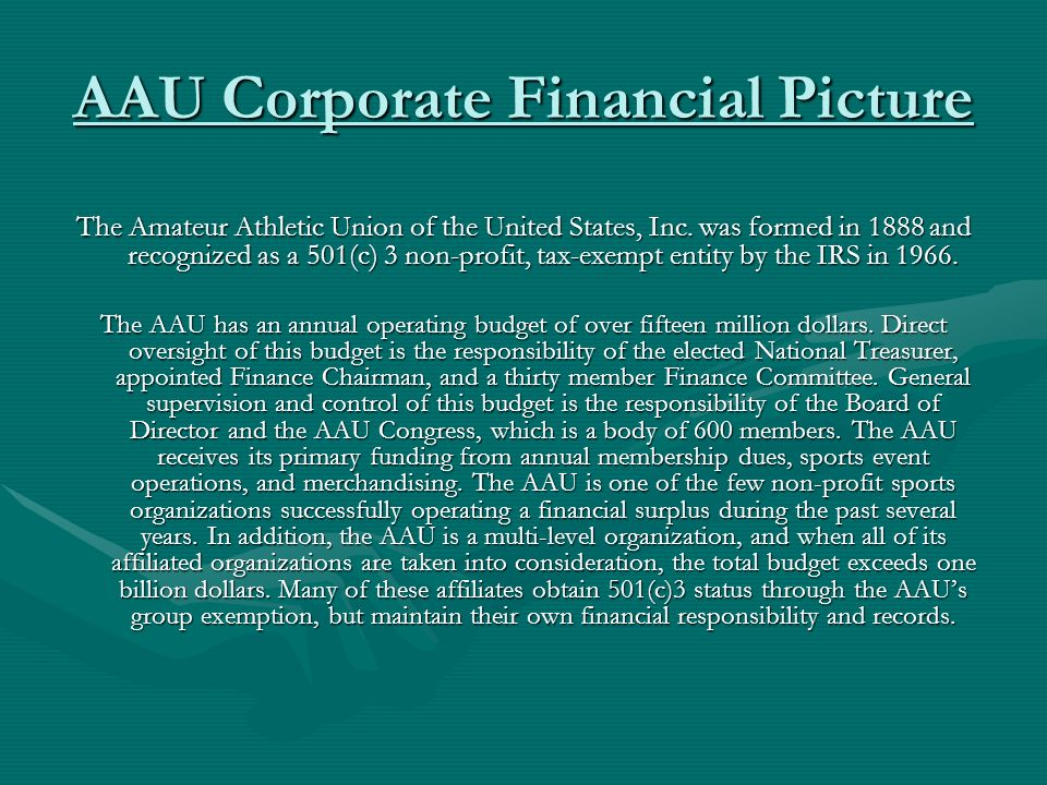 AAU Corporate Financial Picture The Amateur Athletic Union of the United States, Inc.