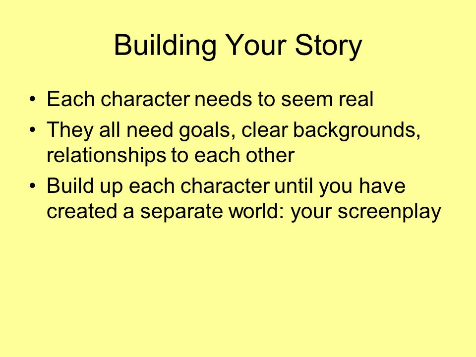 Does your character seem real. What makes your character get up in the morning.