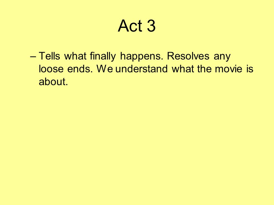Act 2 –Explores the consequences of the catalytic moment.