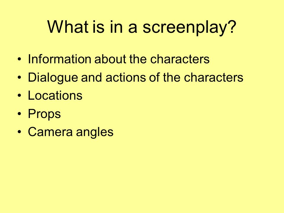 What is a screenplay. A screenplay (or script) is a complete description of an entire movie.
