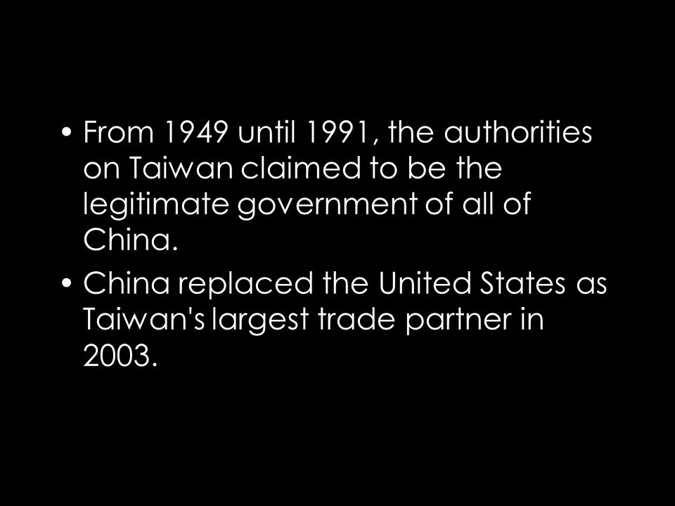 From 1949 until 1991, the authorities on Taiwan claimed to be the legitimate government of all of China.