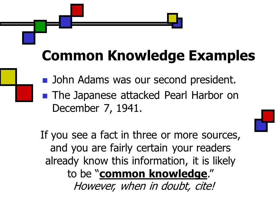 Common Knowledge Examples John Adams was our second president.
