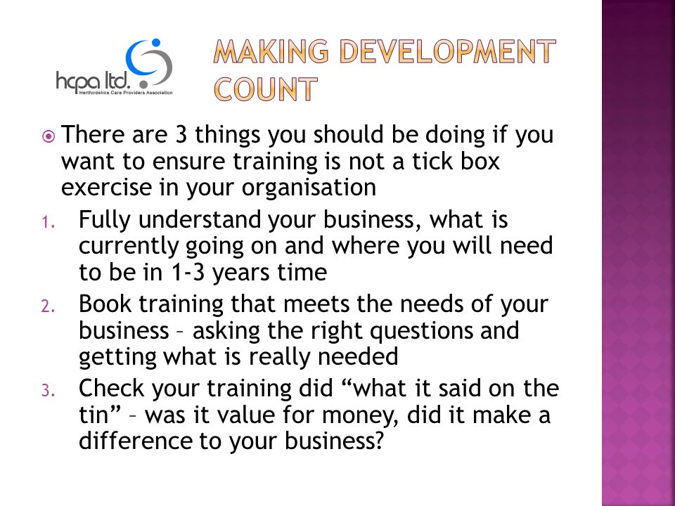 There are 3 things you should be doing if you want to ensure training is not a tick box exercise in your organisation 1.