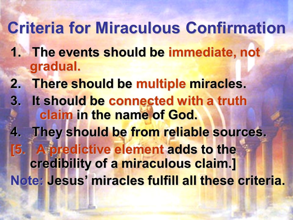 Criteria for Miraculous Confirmation 1. The events should be immediate, not gradual.