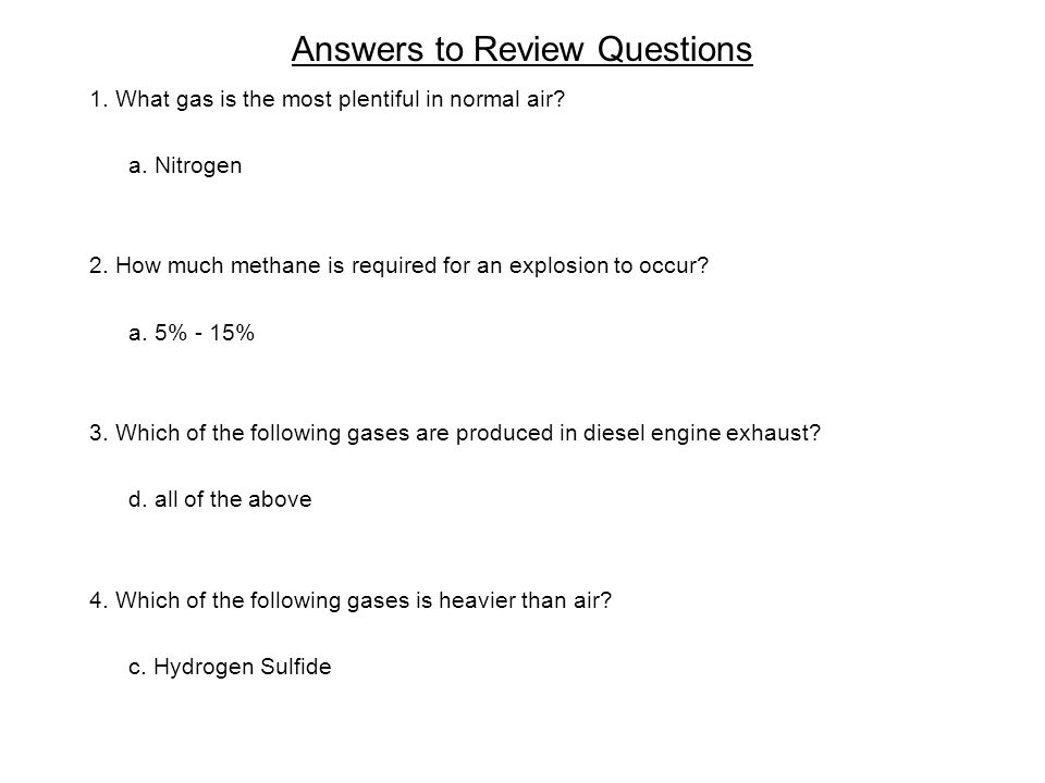Answers to Review Questions 1. What gas is the most plentiful in normal air.