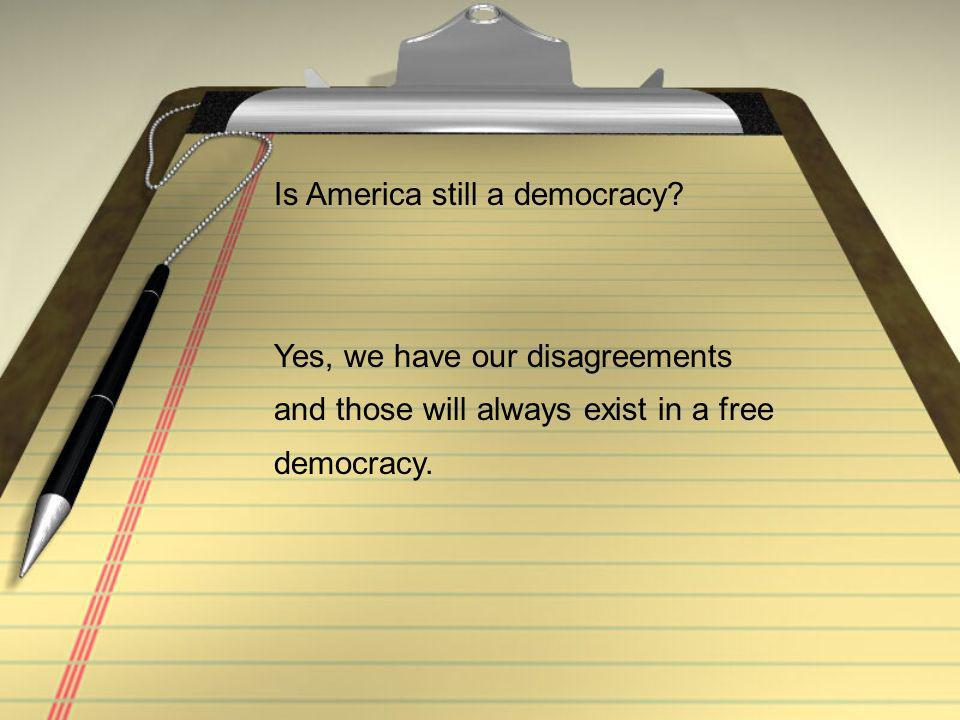 Is America still a democracy.