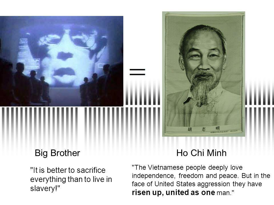 Big BrotherHo Chi Minh It is better to sacrifice everything than to live in slavery! The Vietnamese people deeply love independence, freedom and peace.
