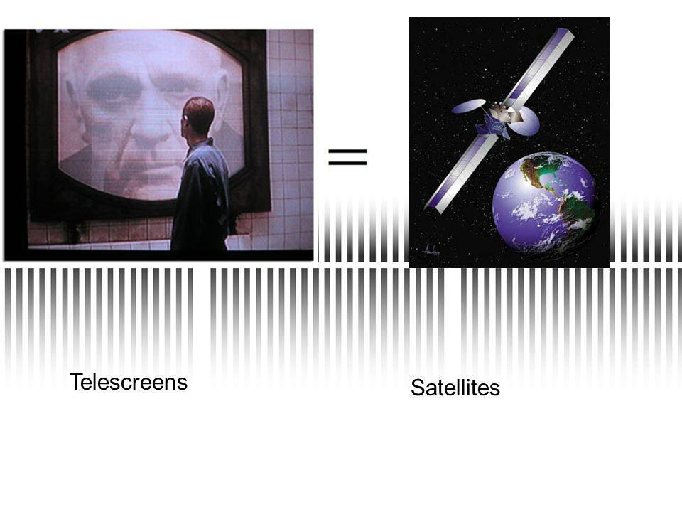 Telescreens Satellites