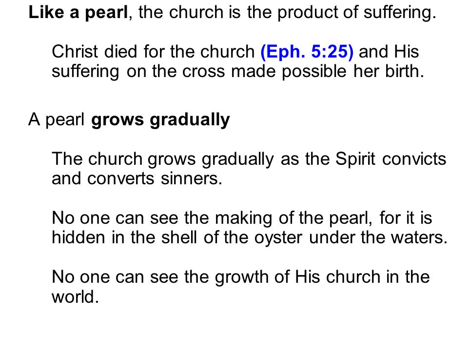 Like a pearl, the church is the product of suffering.
