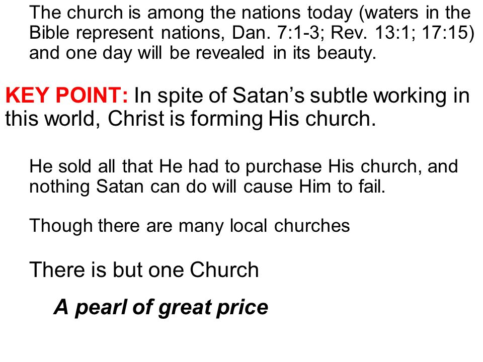 The church is among the nations today (waters in the Bible represent nations, Dan.