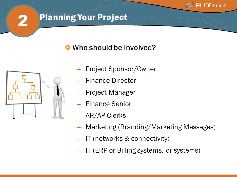 Step 2: Planning Your Project Who should be involved.