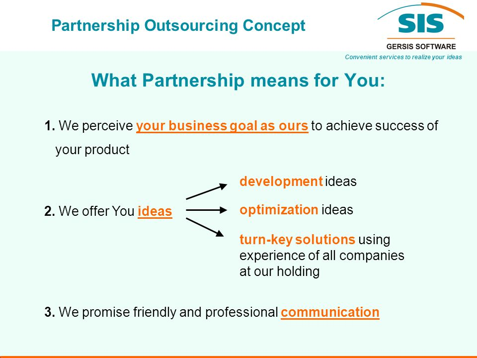 Convenient services to realize your ideas Partnership Outsourcing Concept What Partnership means for You: 2.