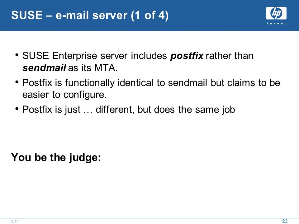 SUSE –  server (1 of 4) SUSE Enterprise server includes postfix rather than sendmail as its MTA.