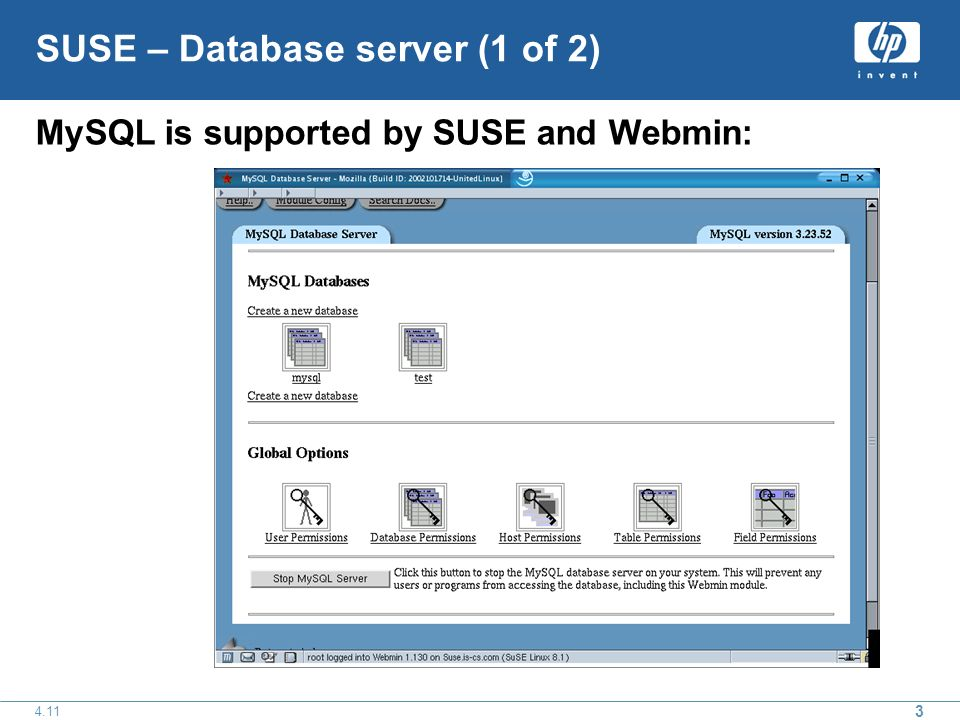 SUSE – Database server (1 of 2) MySQL is supported by SUSE and Webmin:
