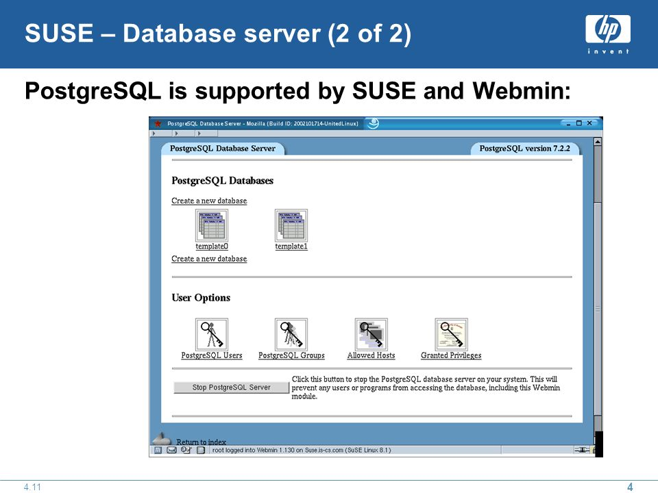SUSE – Database server (2 of 2) PostgreSQL is supported by SUSE and Webmin: