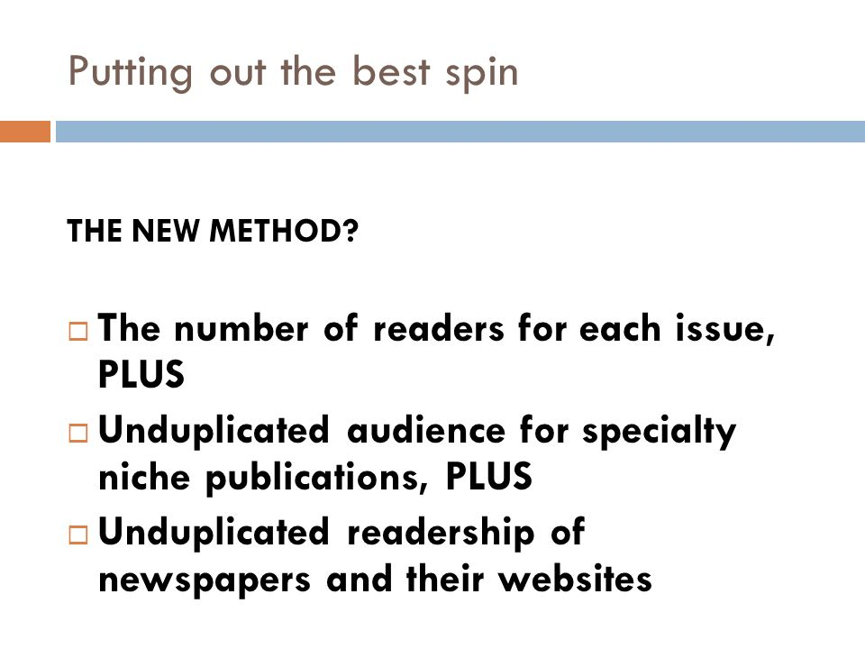 Putting out the best spin HOW TO BEST MEASURE NEWSPAPER SALES AND READERSHIP.