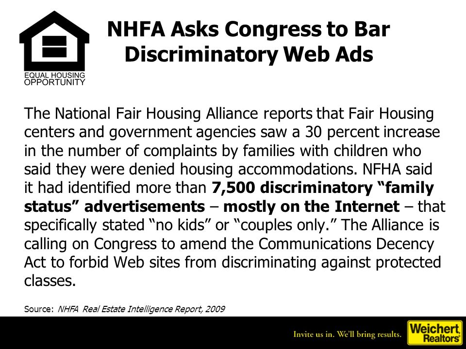 NHFA Asks Congress to Bar Discriminatory Web Ads The National Fair Housing Alliance reports that Fair Housing centers and government agencies saw a 30 percent increase in the number of complaints by families with children who said they were denied housing accommodations.