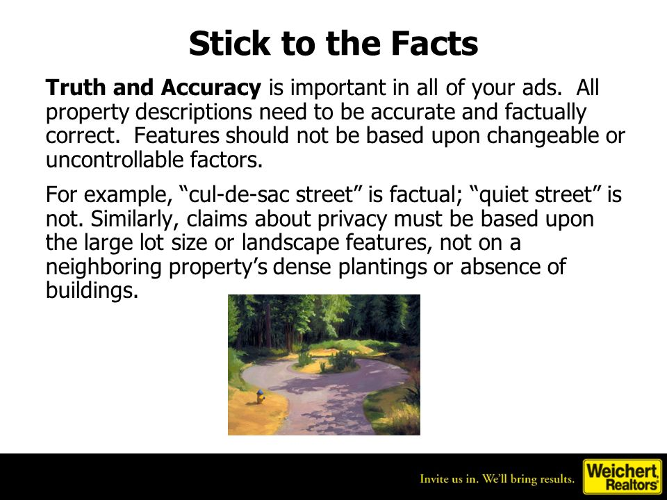 Stick to the Facts Truth and Accuracy is important in all of your ads.