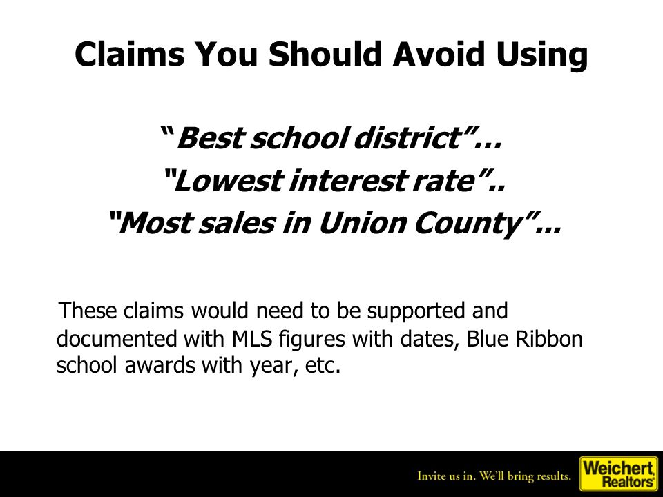 Claims You Should Avoid Using Best school district… Lowest interest rate..