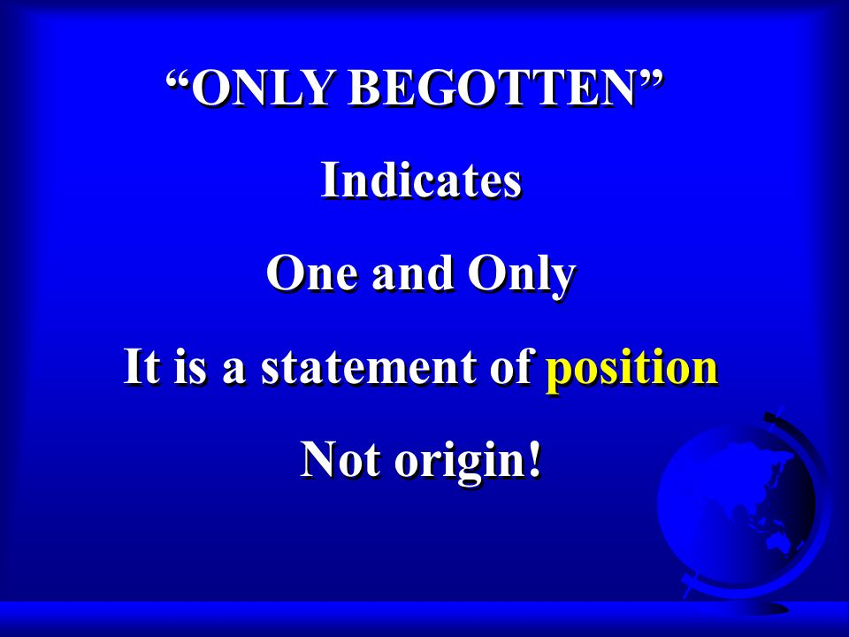 Indicates One and Only It is a statement of position Not origin.