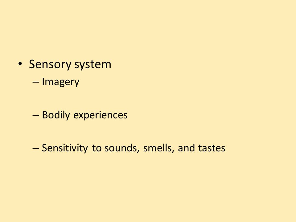 Sensory system – Imagery – Bodily experiences – Sensitivity to sounds, smells, and tastes