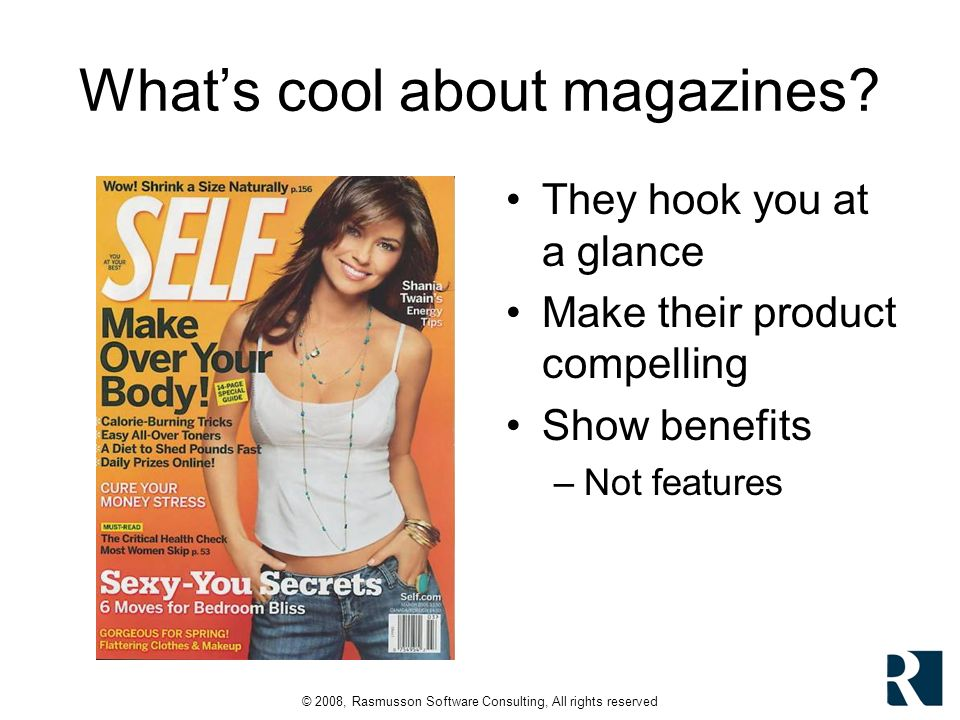 © 2008, Rasmusson Software Consulting, All rights reserved Whats cool about magazines.