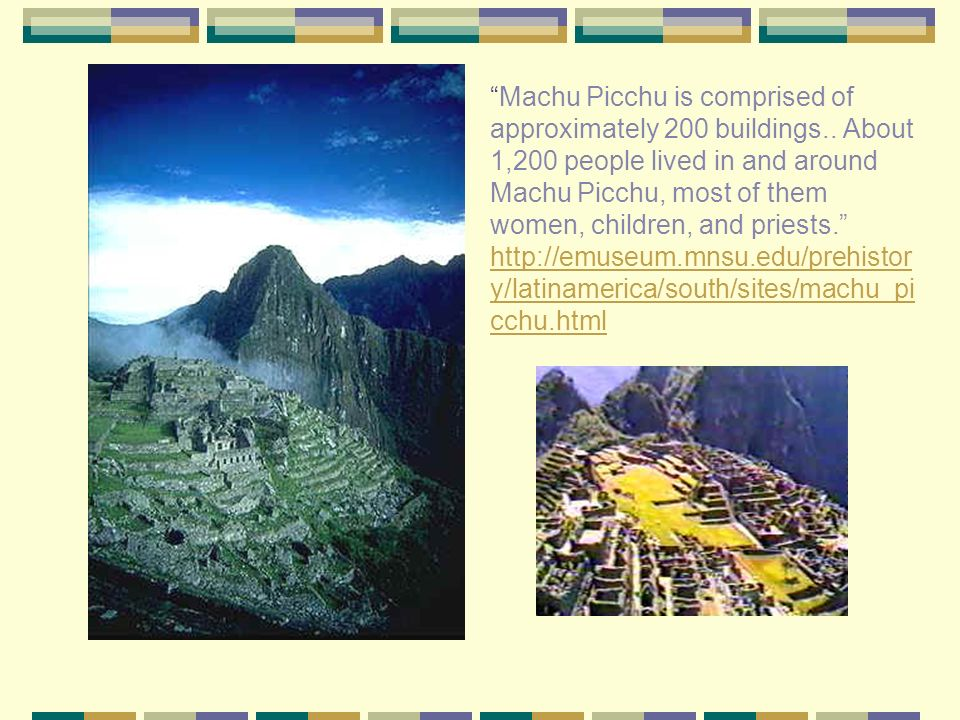 Machu Picchu Machu Picchu (which means manly peak ) was most likely a royal estate and religious retreat.