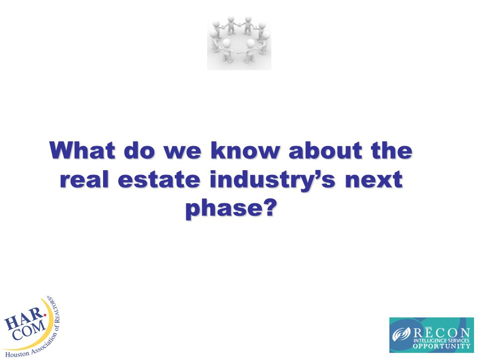 What do we know about the real estate industrys next phase