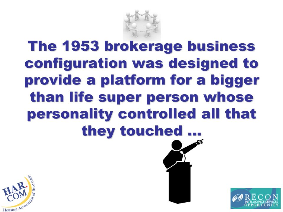 The 1953 brokerage business configuration was designed to provide a platform for a bigger than life super person whose personality controlled all that they touched …