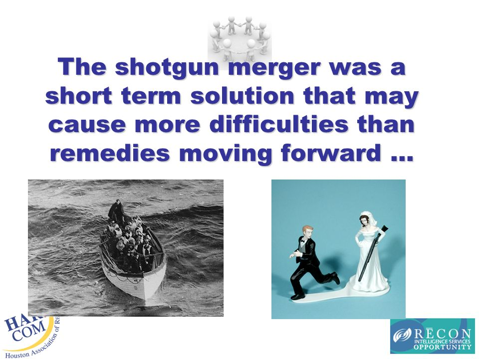 The shotgun merger was a short term solution that may cause more difficulties than remedies moving forward …