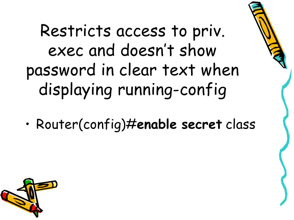 Restricts access to priv.