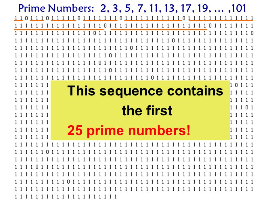 This sequence contains the first 25 prime numbers!
